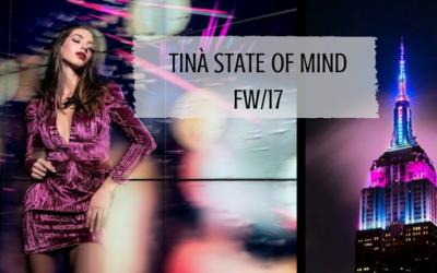 Блясък, разкош и изобилие – TINÀ State of Mind FW/17