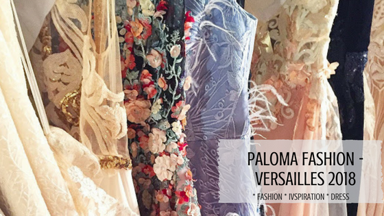 Paloma Fashion | Haute Couture Versailles 2018 | Идеи за бъдещите абитуриентки
